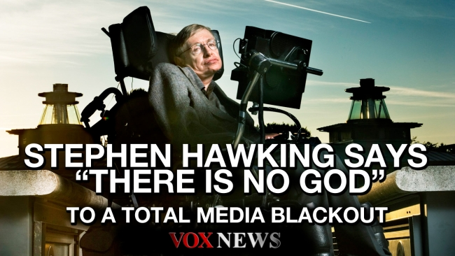 "Stephen Hawking Says ""There Is No God"" - Media Ignores Statement"