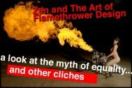 Zen and the Art of Flamethrower Design